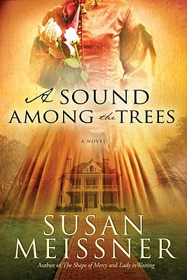 A Sound Among the Trees By Meissner, Susan