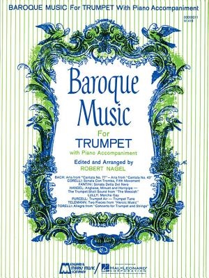 Baroque Music for Trumpet With Piano Accompaniment By Nagel, Robert (EDT)